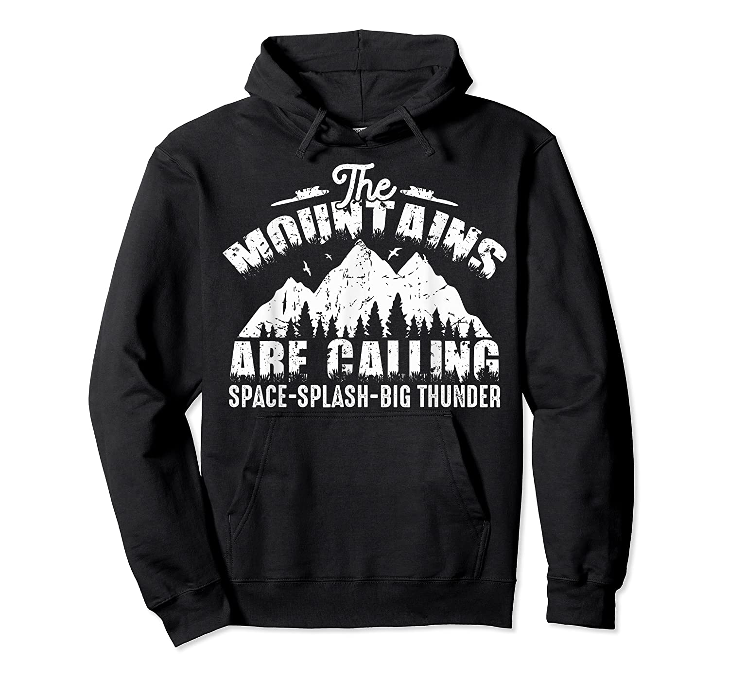 The Mountains Are Calling Space Splash Big Thunder Shirts Unisex Pullover Hoodie