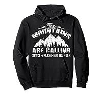 The Mountains Are Calling Space Splash Big Thunder Shirts Hoodie Black