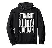 Straight Outta Jordan Great Travel Gift Idea Shirts Hoodie Black