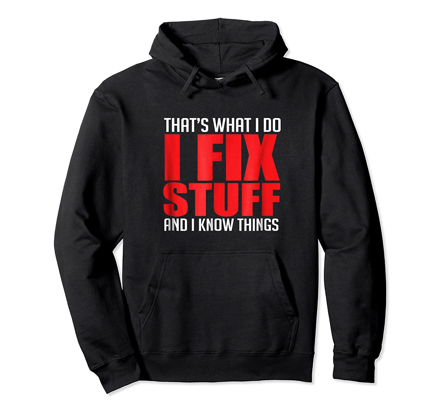 That's What I Do I Fix Stuff And I Know Things Mechanic Shirts Unisex Pullover Hoodie