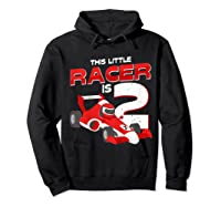 Race Car 2nd Birthday I This Little Racer Is 2 Years Old Shirts Hoodie Black