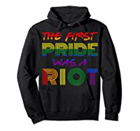 The First Pride Was A Riot Gay Lgbt Rights Shirts Hoodie Black