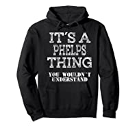 Its A Phelps Thing You Wouldnt Understand Matching Family Shirts Hoodie Black