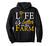 Life Is Better On The Farm Agricultural Life Shirts Hoodie Black