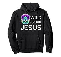 Wild About Jesus Vbs Sunday School Tea Pastor Lion Shirts Hoodie Black