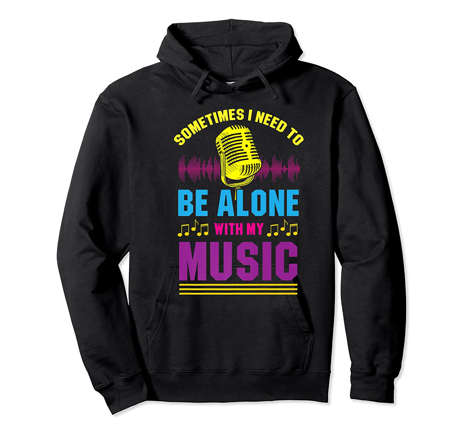 Be Alone With My Music Funny Musical Lover Listen Tunes Premium T-shirt Unisex Pullover Hoodie