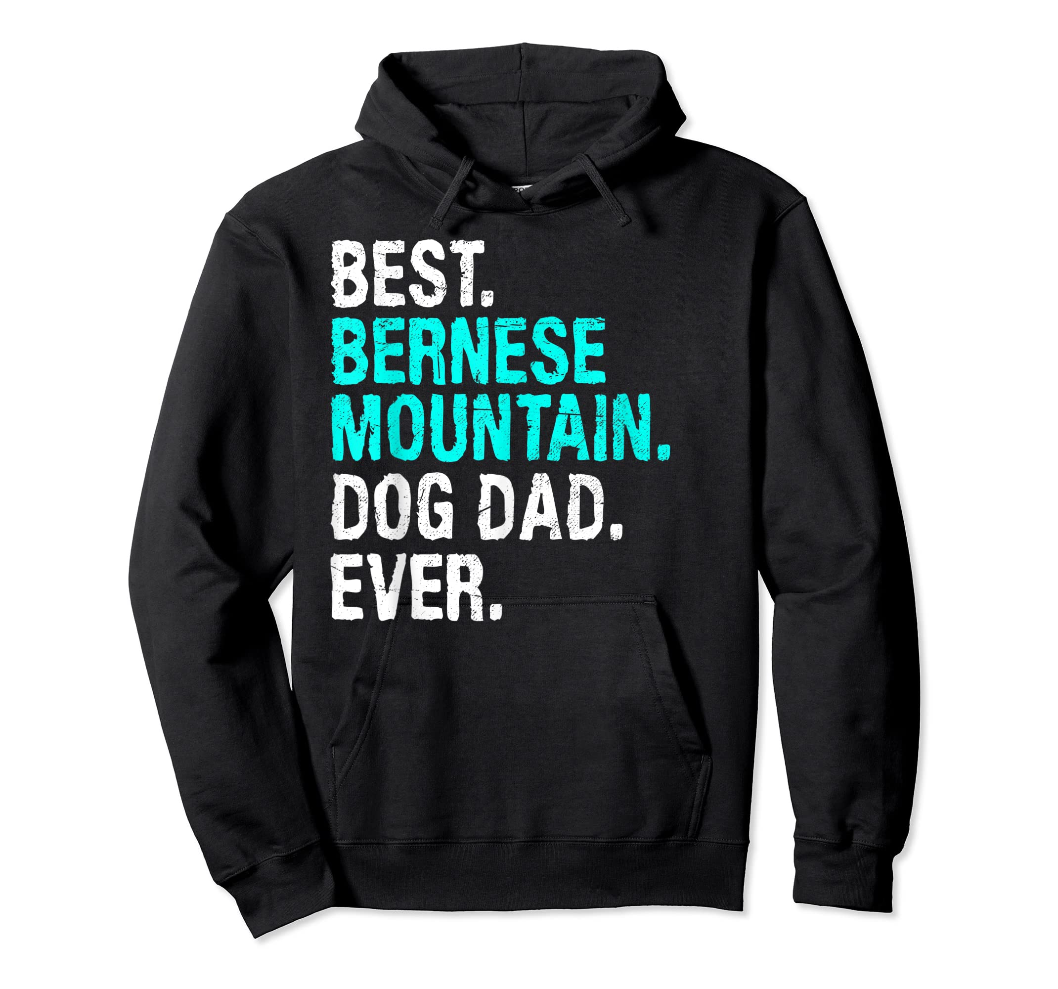 Mens Best Bernese Mountain Dog Dad Ever T-Shirt Gifts For Father T-Shirt-Hoodie-Black