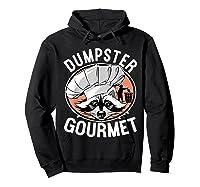 Funny Raccoon Dumpster Gourmet Shirts Hoodie Black