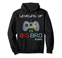 Big Brother Again Leveling Up To Big Bro Gaming Gift Shirts Hoodie Black