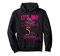 Cute It's My Daughter's 5th Birthday Party Out Shirts Hoodie Black