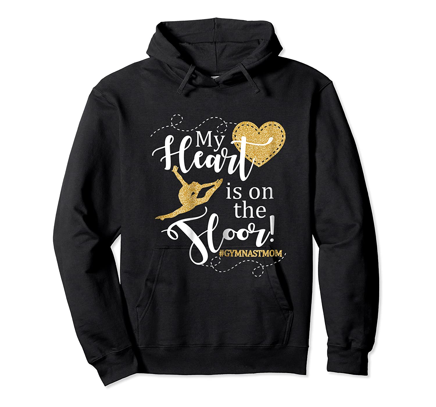 My Heart Is On The Floor Gymnast Mom Gif #gymmom Shirts Unisex Pullover Hoodie