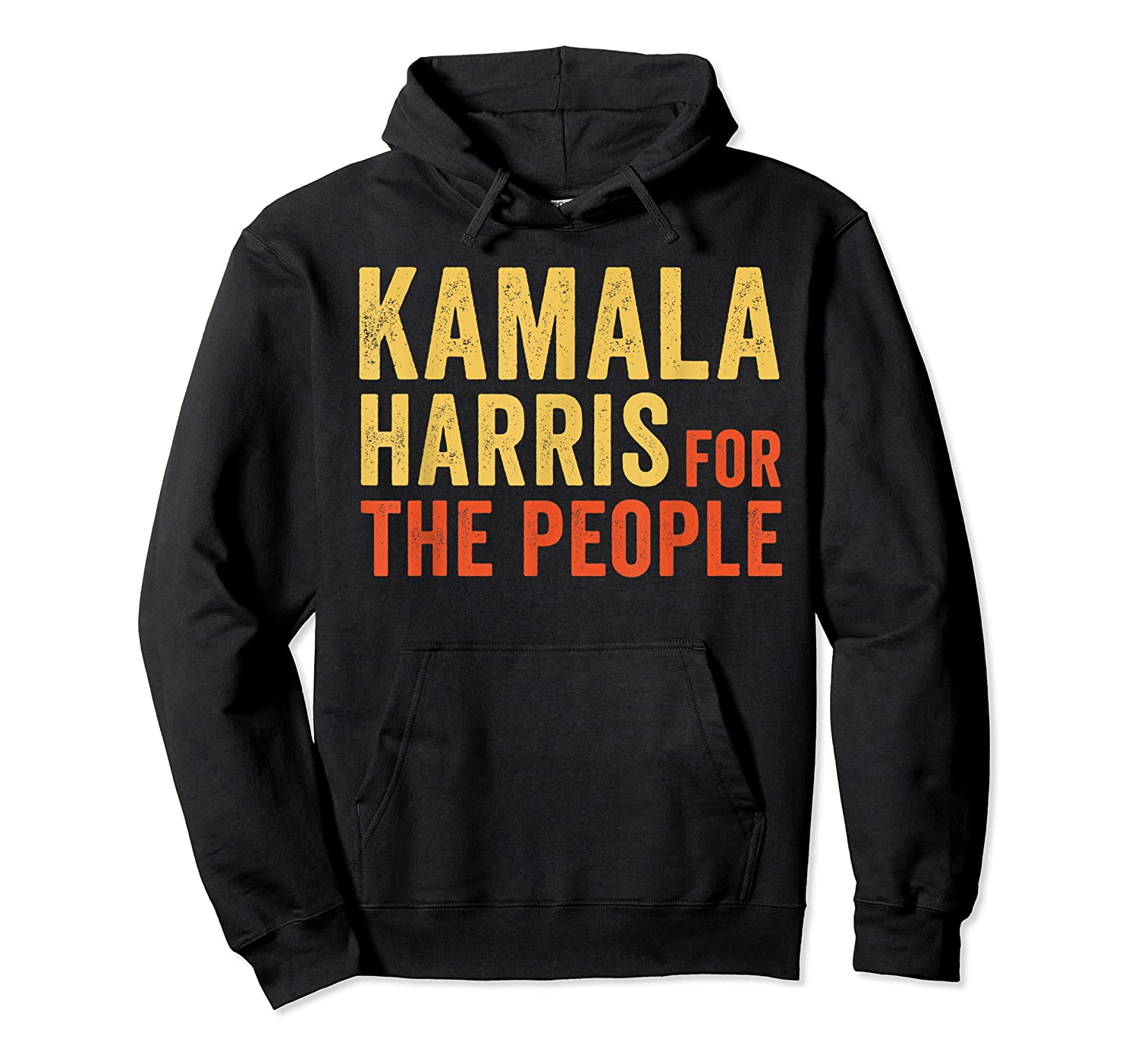 Kamala Harris For The People, President 2020 Shirts Unisex Pullover Hoodie