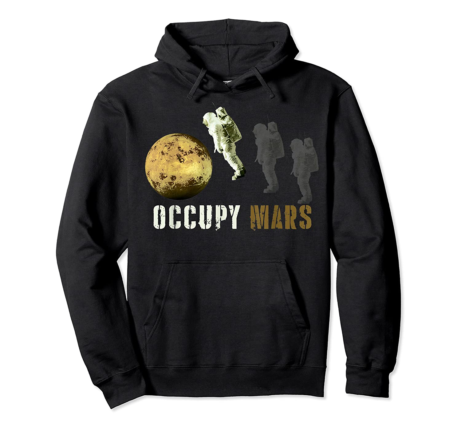 Occupy Mars T-shirt Unisex Pullover Hoodie