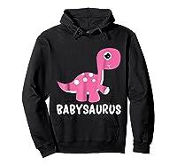 Babysaurus Rex Baby Saurus Dinosaur Cute Gift 2018 Shirts Hoodie Black