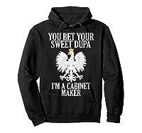 Polish American Cabinet Maker Polish Eagle Roots Polska Gift Shirts Hoodie Black