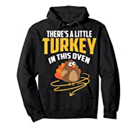 There's A Little Turkey In This Oven Shirt Thanksgiving Gift Hoodie Black
