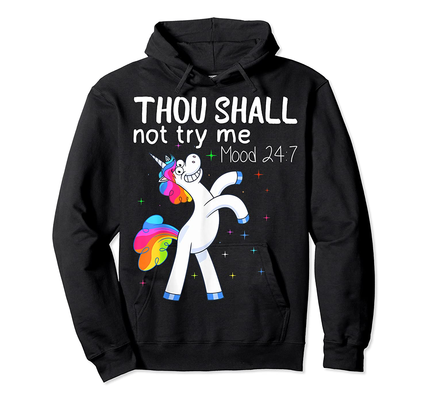 Thou Shall Not Try Me Mood 24:7 Funny Unicorn Tshirt Gifts Unisex Pullover Hoodie