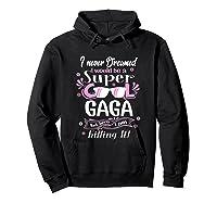 I Never Dreamed I'm A Super Cool Gaga Grandma Gift Shirts Hoodie Black