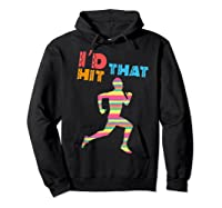 I D Hit That Runner. Pinata Shirt. Cinco De Mayo Hoodie Black