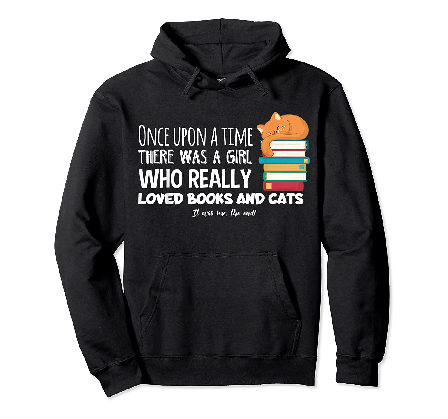Once Upon A Time There Was A Girl Loved Books Cats Shirt Unisex Pullover Hoodie