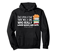 Once Upon A Time There Was A Girl Loved Books Cats Shirt Hoodie Black