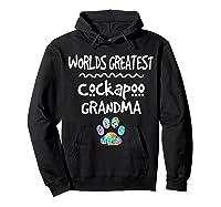 Worlds Greatest Cockapoo Grandma Love Dogs Shirts Hoodie Black
