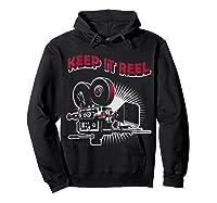Funny Keep It Real Filmmakers Film Lovers Gift Shirts Hoodie Black