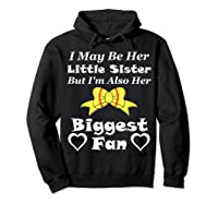 May Be Her Little Sister Biggest Fan Softball Shirts Hoodie Black