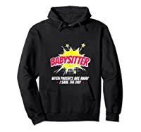 When The Parents Are Away I Save The Day Babysitter Shirts Hoodie Black