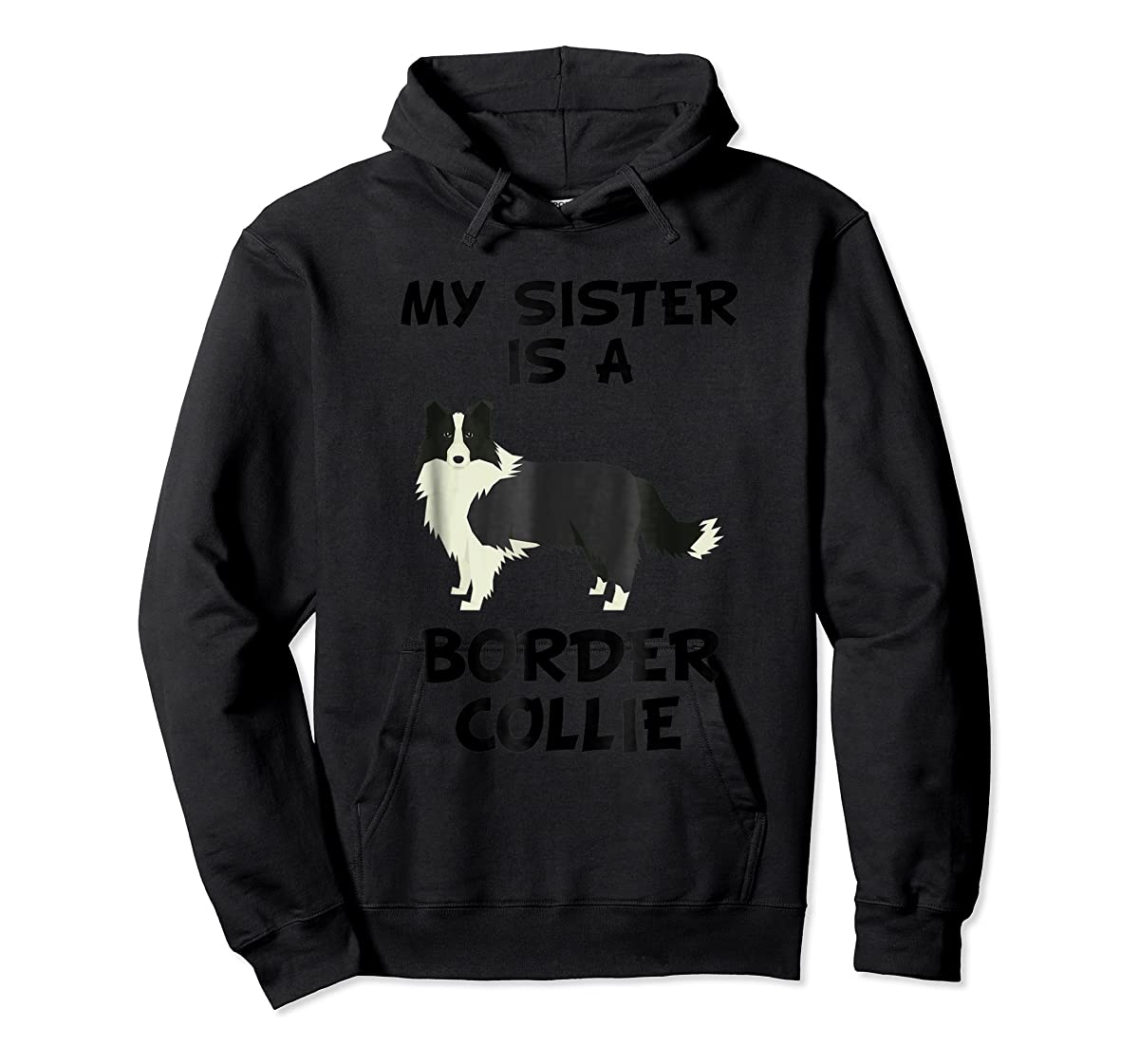 My Sister Is A Border Collie Dog Owner T-Shirt-Hoodie-Black