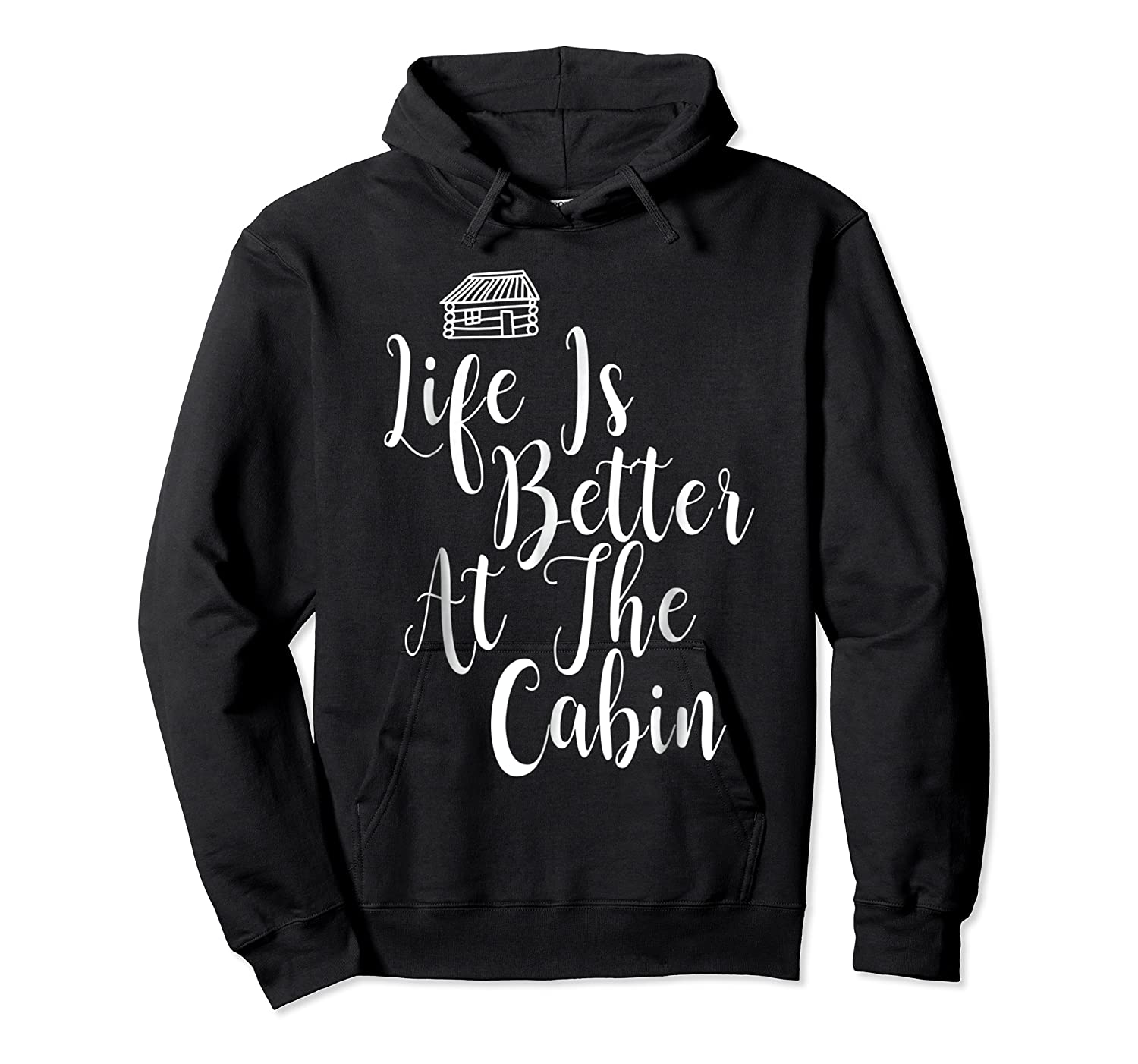 Life Is Better At The Cabin Summer Vacation T-shirt Unisex Pullover Hoodie