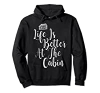 Life Is Better At The Cabin Summer Vacation T-shirt Hoodie Black