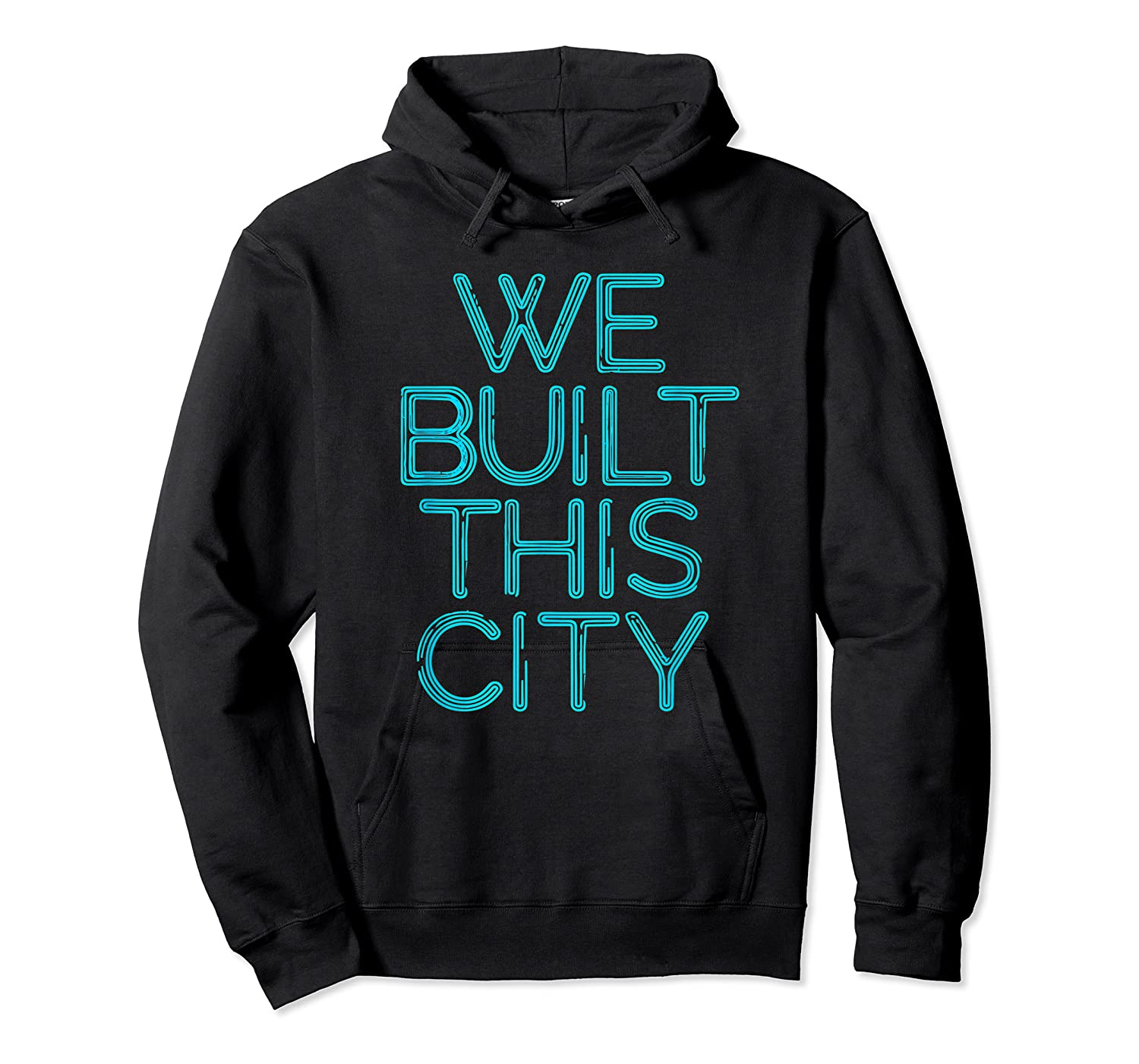 We Built This City T Shirt Starship Inspirational T Shirt Unisex Pullover Hoodie