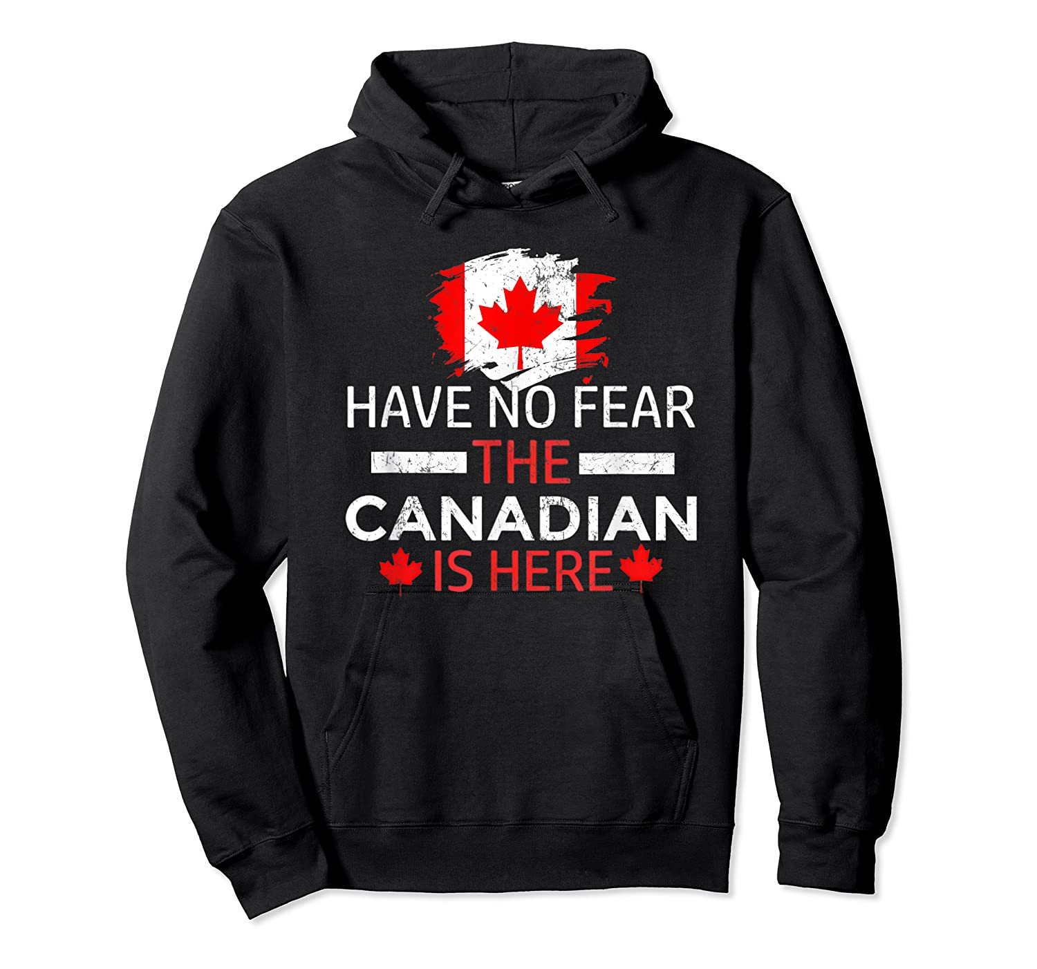 Have No R The Canadian Is Here Canada Pride Shirts Unisex Pullover Hoodie