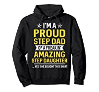 Proud Step Dad Of A Freaking Amazing Step Daughter 2 Shirts Hoodie Black