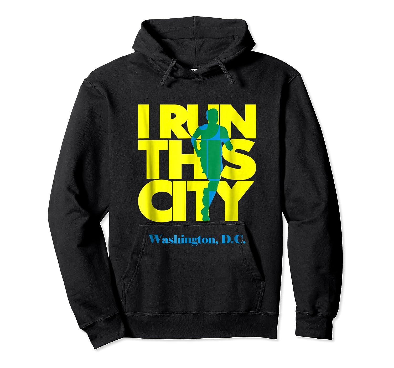 I Run This City Washington D C Apparel For Marathon Runner Shirts Unisex Pullover Hoodie