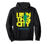I Run This City Washington D C Apparel For Marathon Runner Shirts Hoodie Black