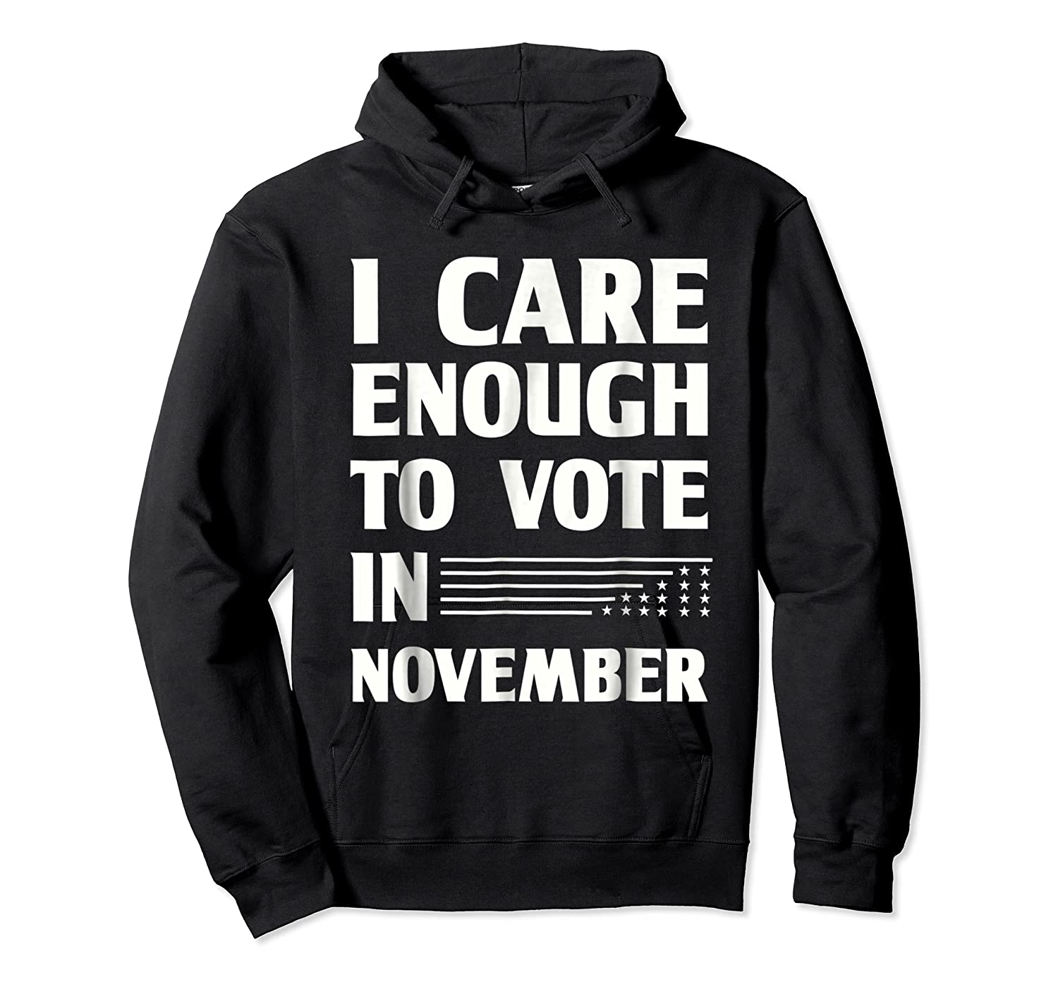 Midterm Election T Shirts I Care Enough To Vote In November Unisex Pullover Hoodie