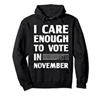 Midterm Election T Shirts I Care Enough To Vote In November Hoodie Black