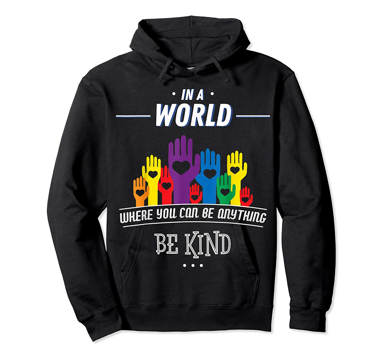 You Can Be Anything Be Kind Choose Kindness Gift Shirts Unisex Pullover Hoodie