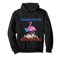 Let Me Check My Giveashitometer Nope Nothing Flamingo Shirts Hoodie Black