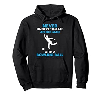 Amazon Com Great Old Man With A Bowling Ball Funny Hoodie Clothing