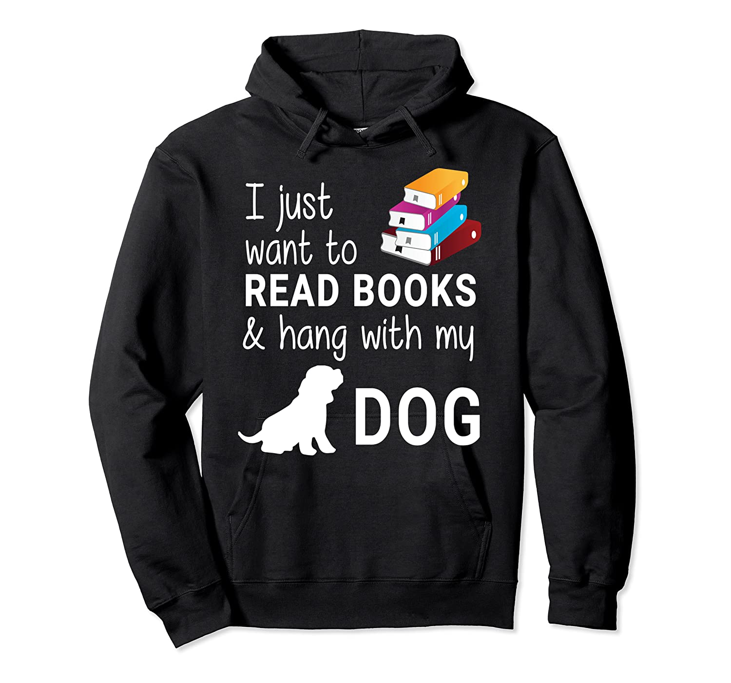 Just Want To Read Books And Hang With My Dog Shirts Unisex Pullover Hoodie