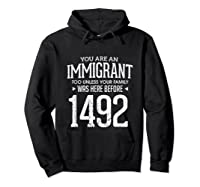 1492 Columbus Day Funny Immigrant Too T-shirt Hoodie Black