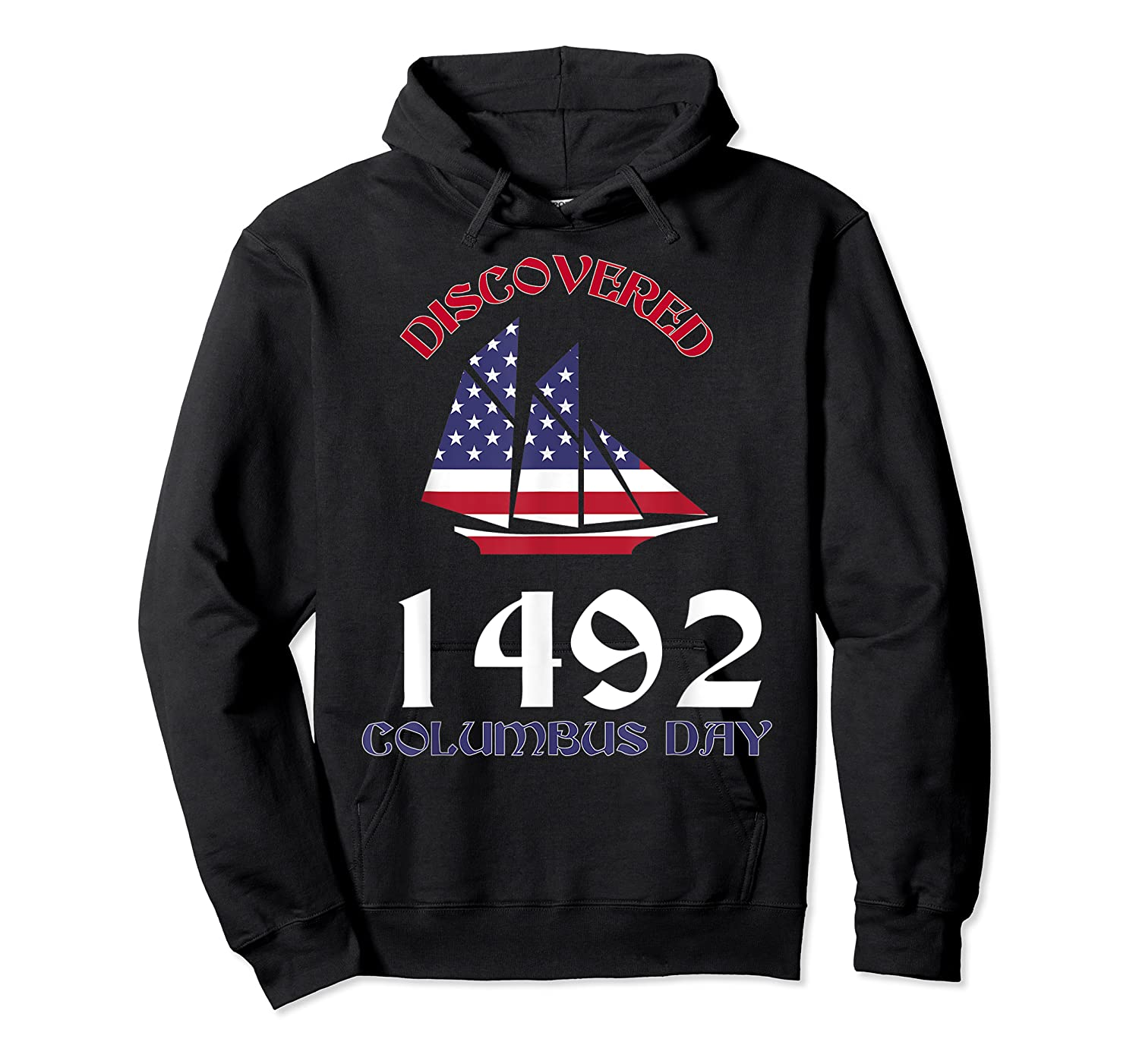 Discovered 1492 Columbus Day Shirts Unisex Pullover Hoodie