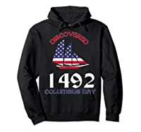 Discovered 1492 Columbus Day Shirts Hoodie Black