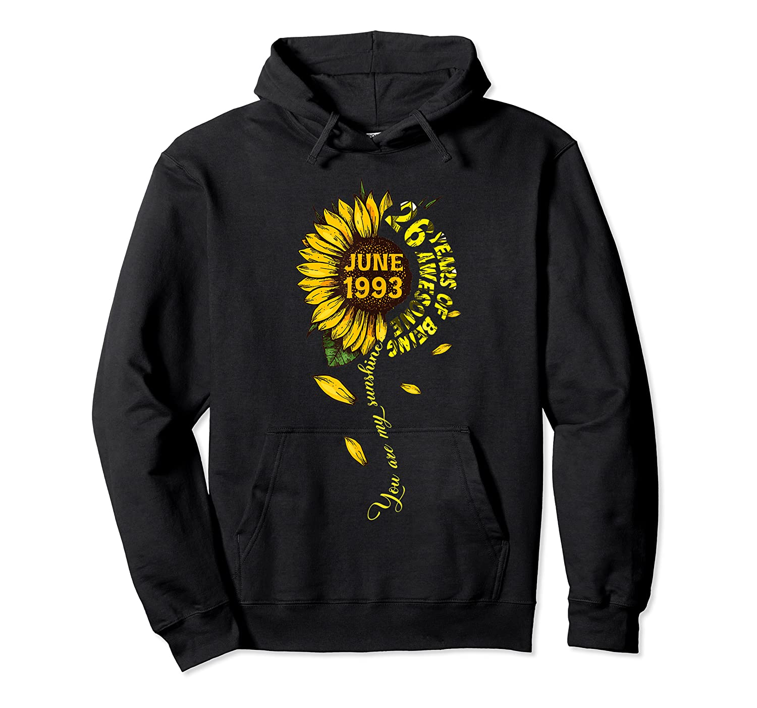 June 1993 26 Years Of Being Awesome Mix Sunflower Shirts Unisex Pullover Hoodie
