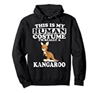 This Is My Human Costume I'm Really A Kangaroo Funny Shirts Hoodie Black
