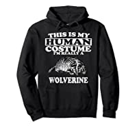 This Is My Human Costume I'm Really A Wolverine Shirts Hoodie Black