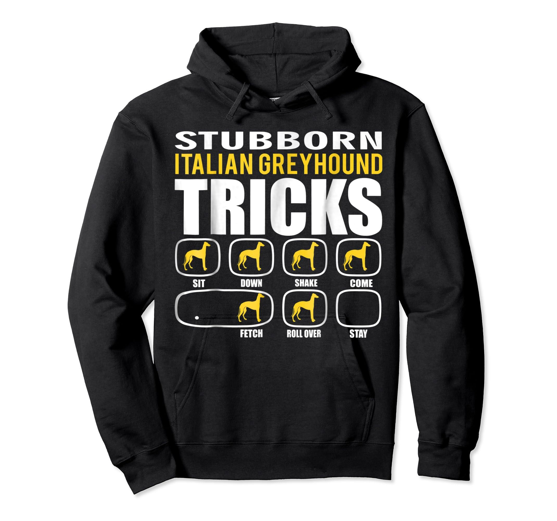 Funny Stubborn Italian Greyhound Tricks T-Shirt-Hoodie-Black